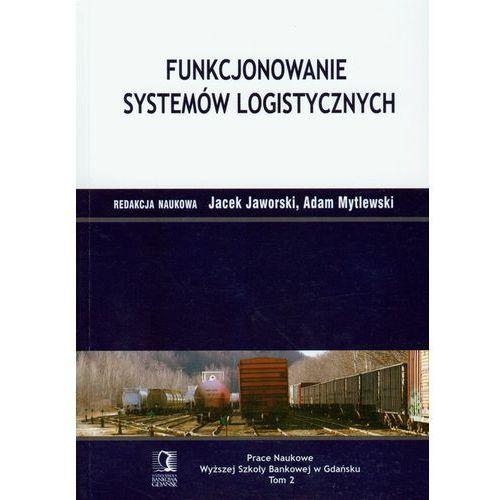Książki o biznesie i ekonomii, Funkcjonowanie systemów logistycznych (opr. miękka)
