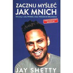 Zacznij myśleć jak mnich - Jay Shetty - książka (opr. broszurowa)