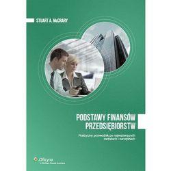 Podstawy finansów przedsiębiorstw. Praktyczny przewodnik po najważniejszych metodach i narzędziach (opr. miękka)