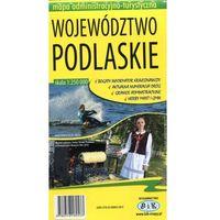 Mapy i atlasy turystyczne, Województwo Podlaskie mapa administracyjno-turystyczna (opr. miękka)