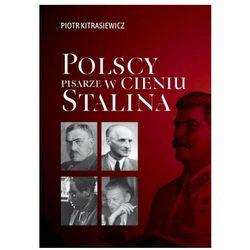 Polscy pisarze w cieniu stalina. opowieści biograficzne broniewski, tuwim, gałczyński, boy-żeleński (opr. miękka)