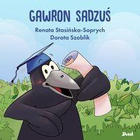 Książki dla dzieci, Gawron Sadzuś - Renata Stasińska-Soprych (opr. miękka)