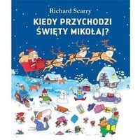 Literatura młodzieżowa, Kiedy przychodzi święty mikołaj? - richard scarry (opr. twarda)