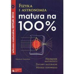 Fizyka i astronomia. Arkusze maturalne-Matura na 100% (opr. miękka)