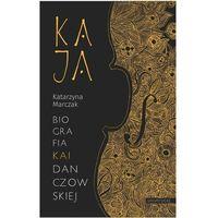 Biografie i wspomnienia, Kaja Biografia Kai Danczowskiej - Katarzyna Marczak (opr. broszurowa)