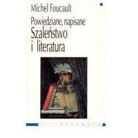 Literaturoznawstwo, Szaleństwo i literatura. Powiedziane, napisane (opr. miękka)