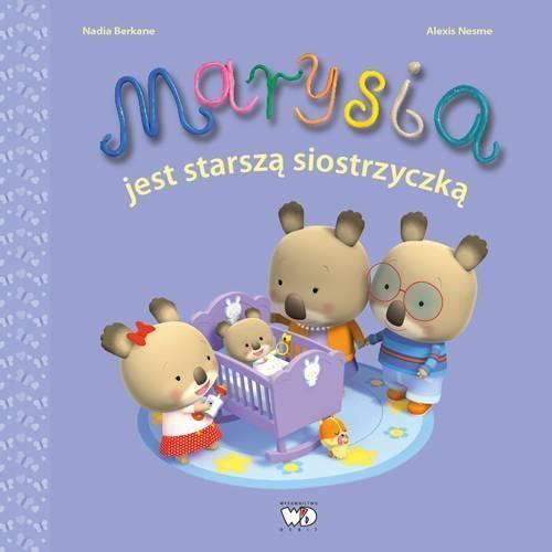 Książki dla dzieci, MARYSIA JEST STARSZĄ SIOSTRZYCZKĄ (opr. broszurowa)