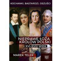 E-booki, Kochanki, bastardzi, oszuści. Nieprawe łoża królów Polski: XVI-XVIII wiek