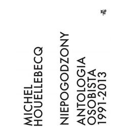 Niepogodzony. antologia osobista 1991–2013 (opr. miękka)