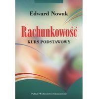 Książki o biznesie i ekonomii, Rachunkowość kurs podstawowy - Edward Nowak (opr. miękka)