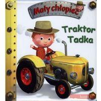 Książki dla dzieci, Traktor Tadka Mały chłopiec (opr. kartonowa)