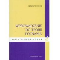 Filozofia, Wprowadzenie Do Teorii Poznania. Myśl Filozoficzna (opr. miękka)