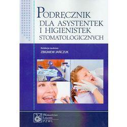 Podręcznik dla asystentek i higienistek stomatologicznych (opr. miękka)