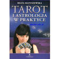 Senniki, wróżby, numerologia i horoskopy, Tarot i astrologia w praktyce (opr. miękka)