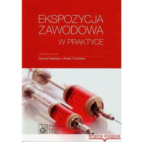 Książki medyczne, Ekspozycja zawodowa w praktyce (opr. miękka)
