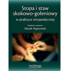 STOPA I STAW SKOKOWO-GOLENIOWY W PRAKTYCE ORTOPEDYCZNEJ (opr. twarda)