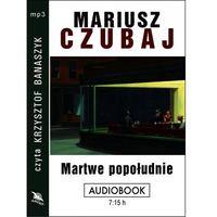 Audiobooki, Martwe popołudnie - Mariusz Czubaj