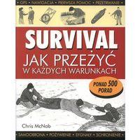 Hobby i poradniki, Survival jak przeżyć w każdych warunkach (opr. miękka)