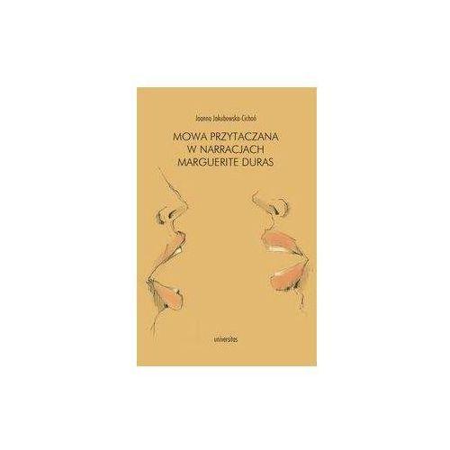 Literaturoznawstwo, Mowa przytaczana w narracjach Marguerite Duras - Joanna Jakubowska-Cichoń