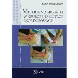 Metoda NDT-Bobath w neurorehabilitacji osób dorosłych (opr. miękka)