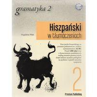 Książki do nauki języka, Hiszpański w tłumaczeniach Gramatyka 2 - mamy na stanie, wyślemy natychmiast (opr. miękka)