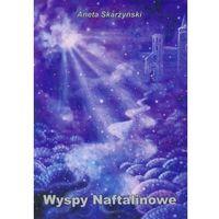 Książki dla młodzieży, Wyspy Naftalinowe [Skarżyński Aneta] (opr. miękka)