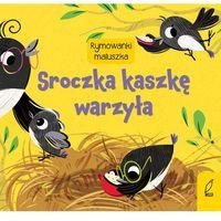 Książki dla dzieci, Rymownki maluszka. Sroczka kaszkę warzyła (opr. twarda)
