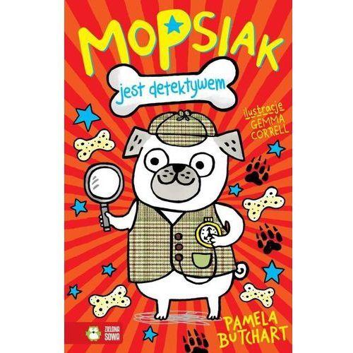 Książki dla dzieci, Mopsiak jest detektywem (opr. miękka)