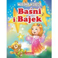 Książki dla dzieci, Wielka Księga Baśni i Bajek - Wysyłka od 3,99 - porównuj ceny z wysyłką (opr. miękka)
