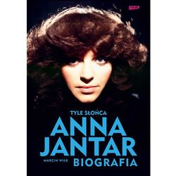 Tyle słońca. Anna Jantar. Biografia - płać punktami PAYBACK! (opr. miękka)