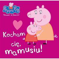 Książki dla dzieci, Peppa Pig Opowieści na dobranoc nr 7 Kocham Cię mamusiu! - Praca zbiorowa (opr. broszurowa)