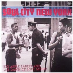 Różni Wykonawcy - Soul City New York - Big Apple Labels And The Dawn Of Soul Music