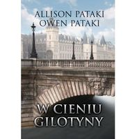 E-booki, W cieniu gilotyny - Allison Pataki, Owen Pataki (MOBI)