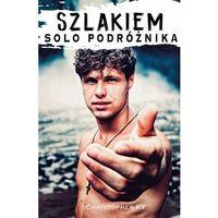 E-booki, Szlakiem solo podróżnika 1. wietnam, singapur, indonezja - christopher ky (pdf)