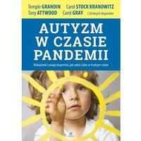 Książki medyczne, Autyzm w czasie pandemii - grandin temple, attwood tony, kranowitz carol stock (opr. miękka)