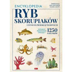 Encyklopedia ryb skorupiaków i innych zwierząt wodnych - praca zbiorowa (opr. twarda)