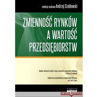 Biblioteka biznesu, Zmienność rynków a wartość przedsiębiorstw - Dostępne od: 2013-10-01 (opr. miękka)