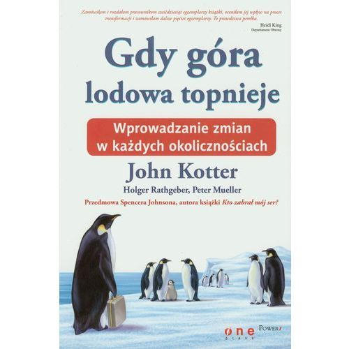 Biblioteka biznesu, Gdy góra lodowa topnieje. Wprowadzanie zmian.. (opr. broszurowa)