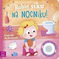 Książki dla dzieci, Robię siku na nocniku. książeczka dla dziewczynki - wasilewicz grażyna (opr. twarda)