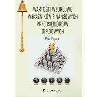Książki o biznesie i ekonomii, Wartości wzorcowe wskaźników finansowych przedsiębiorstw giełdowych (opr. miękka)