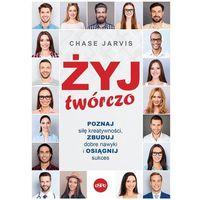 Hobby i poradniki, Żyj twórczo - chase jarvis (opr. miękka)
