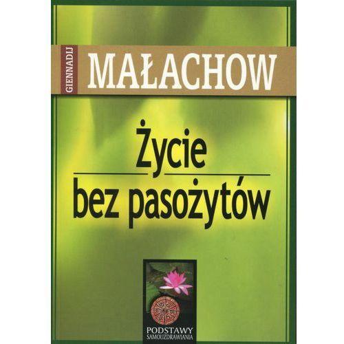 Książki medyczne, Życie Bez Pasożytów (opr. broszurowa)