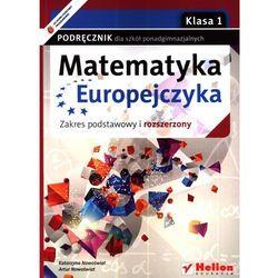 Matematyka Europejczyka 1 Podręcznik Zakres Podstawowy I Rozszerzony (opr. miękka)