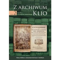 EBOOK Z archiwum Klio, tom 2: Od XV w. do kongresu wiedeńskiego. Teksty źródłowe z ćwiczeniami dla l