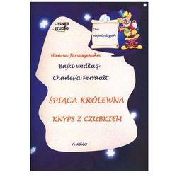 Bajki według Charlesa Perrault. Śpiąca królewna, Knyps z czubkiem. Audiobook (1CD)