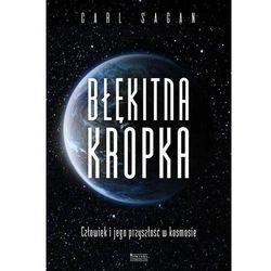 Błękitna kropka. Człowiek i jego przyszłość w kosmosie - Sagan Carl - książka (opr. twarda)