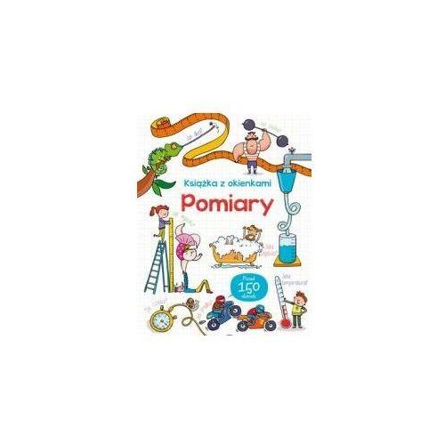 Książki dla dzieci, Pomiary. Książka z okienkami - Praca zbiorowa (opr. kartonowa)