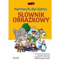 Słowniki, encyklopedie, Niemiecki dla dzieci Słownik obrazkowy. Wyd. 2 - Opracowanie zbiorowe (opr. twarda)