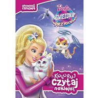 Książki dla dzieci, Koloruj, czytaj, naklejaj Barbie gwiezdna przygoda (opr. miękka)