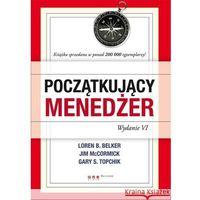 Hobby i poradniki, Początkujący menedżer. Wydanie VI (opr. miękka)